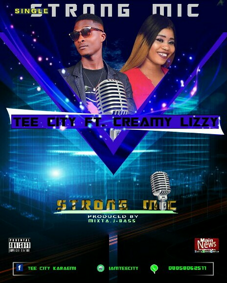Tee City – Strong Mic Ft  Creamy Lizzy, lyrics + Mp3